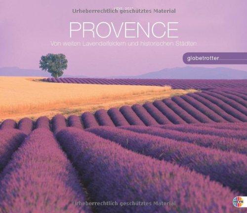 Provence Globetrotter 2013: Von weiten Lavendelfeldern und historischen Städten