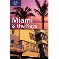 Miami & the Keys (LONELY PLANET MIAMI AND THE KEYS)