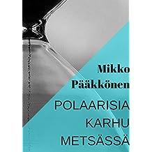 Polaarisia Karhu metsässä (Finnish Edition)