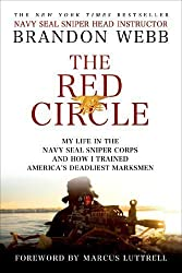 The Red Circle: My Life in the Navy SEAL Sniper Corps and How I Trained America's Deadliest Marksmen by Webb, Brandon, Mann, John David Reprint Edition (3/26/2013)