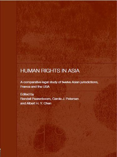 Download Human Rights in Asia: A Comparative Legal Study of Twelve Asian Jurisdictions, France and the USA (Routledge Law in Asia) Pdf