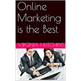 Online Marketing is the Best