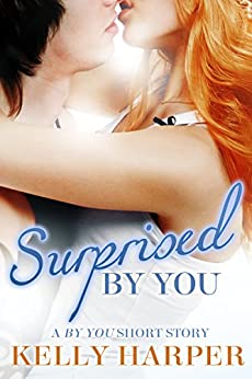 Surprised By You (The By You Series) by [Harper, Kelly]