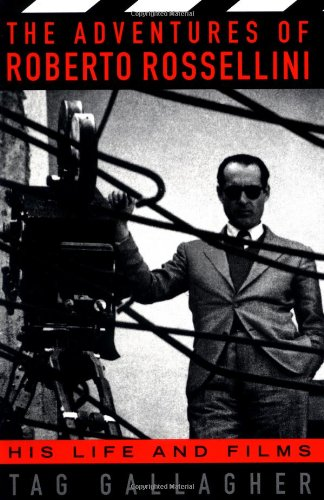 The Adventures of Roberto Rossellini: His Life and Film