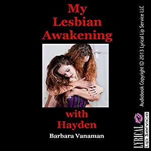My Lesbian Awakening with Hayden: An Erotic Romance Audiobook