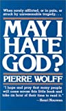 img - for May I Hate God? by Pierre Wolff (1978-01-01) book / textbook / text book