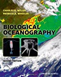 Biological Oceanography, Charles B. Miller and Patricia A. Wheeler, 144433302X