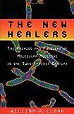 The New Healers, William R. Clark, 0195130847