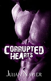 Corrupted Hearts (Corrupted Series Book 1)