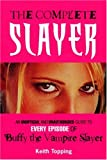 The Complete Slayer, Keith Topping, 0753509318