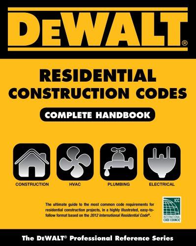 DEWALT Residential Construction Codes, Complete Handbook (DEWALT Series)