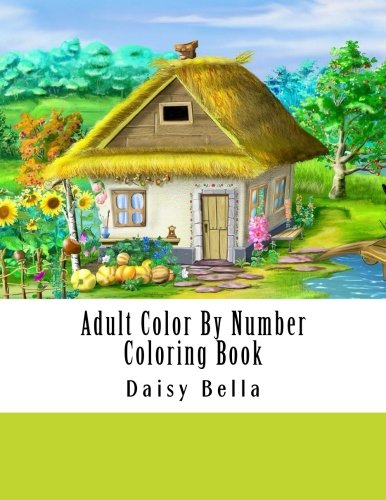 Adult Color By Number Coloring Book: Giant Super Jumbo Mega Coloring Book Over 100 Pages of Gardens, Landscapes, Animals, Butterflies and More For Stress Relief (Adult Coloring By Numbers Books)]()