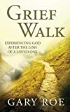 Grief Walk: Experiencing God After the Loss of a