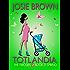 Totlandia: Book 7 (Contemporary Romance): The Twosies - Spring