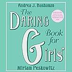The Daring Book for Girls | Andrea J. Buchanan,Miriam Peskowitz