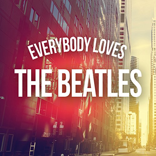 Everybody Loves The Beatles