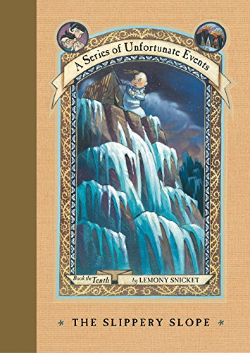 The Slippery Slope  A Series Of Unfortunate Events  Book 10