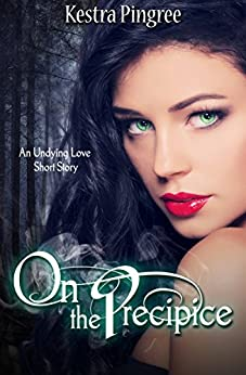 On the Precipice: Undying Love Prologue (Young Adult Paranormal Romance Series) by [Pingree, Kestra]