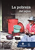 img - for La pobreza del agua: Geopol tica, gobernanza y abastecimiento (Spanish Edition) book / textbook / text book