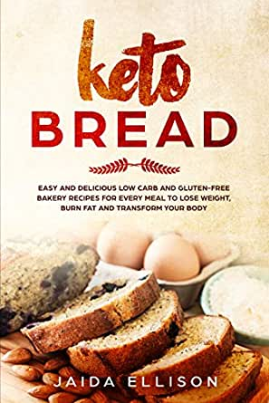 Keto Bread: Easy and Delicious Low Carb and Gluten-Free Bakery ...