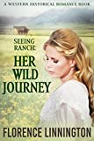 #9: Seeing Ranch: Her Wild Journey (A Western Historical Romance Book)