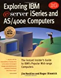 img - for Exploring IBM eserver iSeries and AS/400e Computers: The Instant Insider's Guide to IBM's Popular Mid-Range Computer Family book / textbook / text book