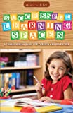 Successful Learning Spaces, A. J. Liese, 1625105622