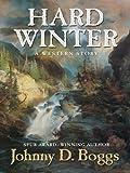 Hard Winter, Johnny D. Boggs, 1410423530