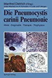 Die Pneumocystis Carinii Pneumonie : Klinik · Diagnostik · Therapie · Prophylaxe, , 3540511776