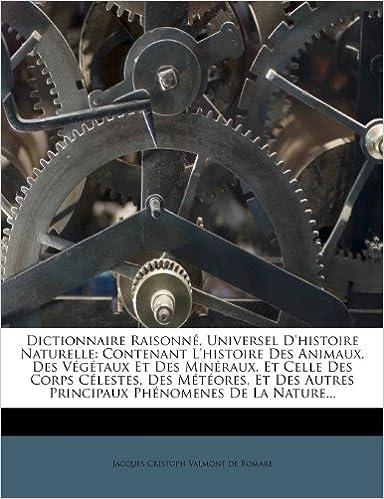 eBooks Box: Dictionnaire Raisonne, Universel D'Histoire Naturelle: Contenant L'Histoire Des Animaux, Des Vegetaux Et Des Mineraux, Et Celle Des Corps Celestes, ... Autres Principaux Phenomenes de La Nature... PDF iBook