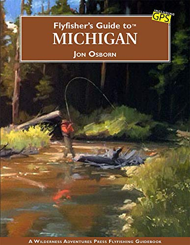 - Flyfisher's Guide to Michigan - NEW EDITION