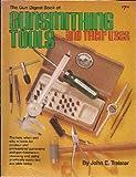 Gun Digest Book of Gunsmithing Tools...& Their Uses, John E. Traister, 0910676089