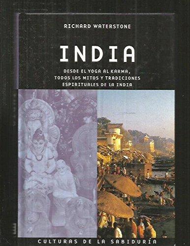Descargar Libro India. Desde El Yoga Al Karma, Todos Los Mitos Y Tradiciones Espirituales De La India Richard Waterstone