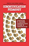 Communication Pedagogy: Approaches to Teaching Undergraduate Courses in Communication (Communication and Information Science), Linda Costigan Lederman, 0893918938