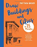 #6: Draw Buildings and Cities  in 15 Minutes: Amaze your friends with your drawing skills (Draw in 15 Minutes)