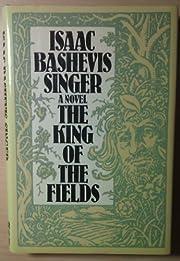 The King of the Fields – tekijä: Isaac…