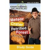 Awesome Science: Explore Meteor Crater and Petrified Forest with Noah Justice Study Guide