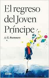 El regreso del joven príncipe: Amazon.es: Roemmers, A.G.: Libros