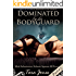 Dominated by his Bodyguard, part #5: 'Submit Against All Reason' (Romantic male submission erotica)