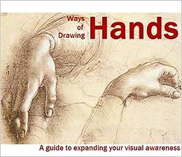 Descargar Libros Gratis Para Ebook Ways Of Drawing Hands Ebook Gratis Epub