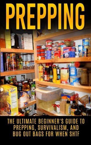 Prepping: The Ultimate Beginner's Guide to Prepping, Survivalism, And Bug Out Bags For When SHTF (Prepping, Prepping On A Budget, Survivalism, SHTF) by Julian Hulse (2015-07-20)