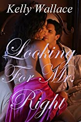 Looking For Mr. Right (Romantic Comedy: Interracial Romance: Multicultural Romance: Billionaire: Marriage of Convenience)
