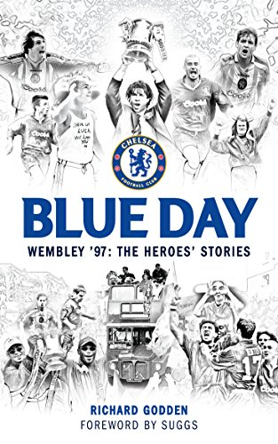 Blue Day: Wembley '97: The Heroes Stories