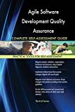 Software : Agile Software Development Quality Assurance All-Inclusive Self-Assessment - More than 620 Success Criteria, Instant Visual Insights, Spreadsheet Dashboard, Auto-Prioritized for Quick Results