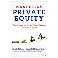 Mastering Private Equity: Transformation via Venture Capital, Minority Investments and Buyouts (English Edition)
