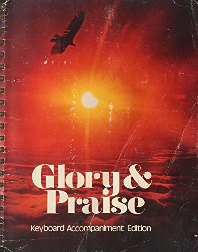 Glory and Praise (keyboard accompaniment edition), Vol. 1