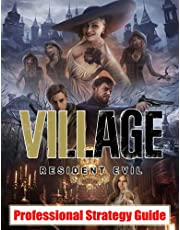 Resident Evil Village: Professional Strategy Guide: Everything You Need To Know (Best Tips, Tricks, Walkthroughs and Strategies)