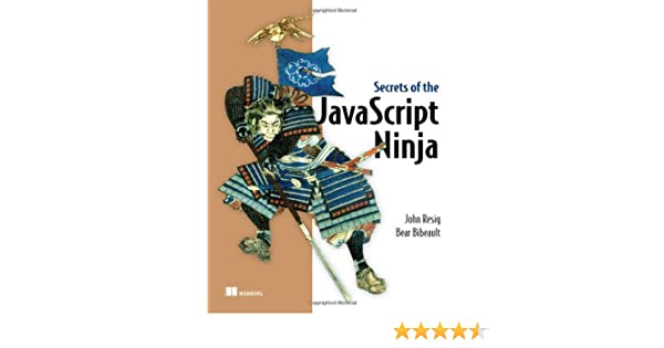 Secrets of the JavaScript Ninja: Amazon.es: John Resig, Bear ...