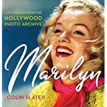 Marilyn: Lost and Forgotten: Images from the Hollywood Photo Archive