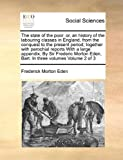 The State of the Poor, Frederick Morton Eden, 1171029489